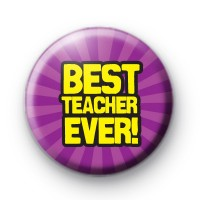 Best Teacher Ever Button Badges