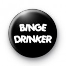 Binge Drinker Button Badges