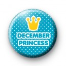 December Princess Birthday Button Badges