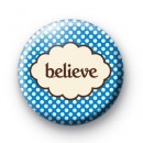 Blue Believe Button Badges