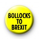 Bollocks To Brexit Yellow And Black Badge