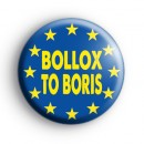 Bollox To Boris Badge