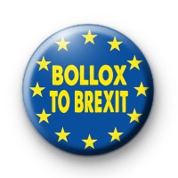 Bollox To Brexit EU Button Badge
