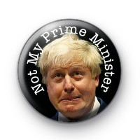 Boris Johnson Not My Prime Minister Badge