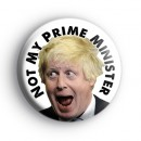Boris Johnson Not My Prime Minister 2 Badge