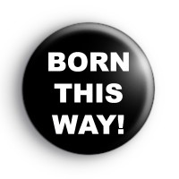 Born This Way Badge thumbnail