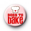 Born to Bake Button Badges