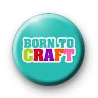Born To Craft Badges