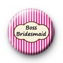 Bright Pink Stripey Boss Bridesmaid Badge
