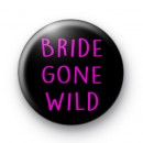 Bride Gone Wild Badges
