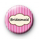Bright Pink Stripey Bridesmaid Badges