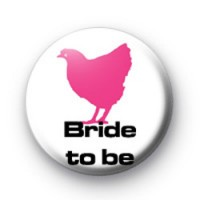 Bride to be hen badge