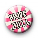 Pink and Cream Bridezilla Pin Button Badges