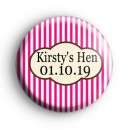 Bright Pink Stripey Hen Party Badge