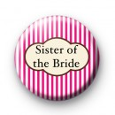 Bright Pink Stripey Sister of the Bride badge