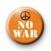 Bright Orange Peace NO WAR Badge