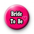 Bright Pink Bride to Be Button Badges
