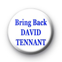 Bring Back DAVID TENNANT Button Badges