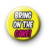 Bring On The Cake Badge