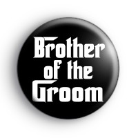 Godfather Style Brother of the Groom Badge