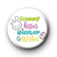 Bunny Kisses and Easter Wishes Button Badge