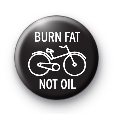 Burn Fat Not Oil Badge