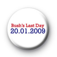 Bush's Last Day badges