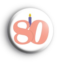 Candle 80th Birthday Button Badge