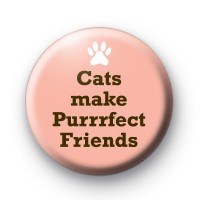 Cats Make Purrrfect Friends Badge thumbnail