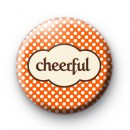 Cheerful Button Badges