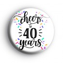 Cheers To 40 Years Badge