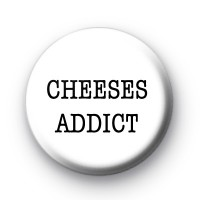 CHEESES ADDICT badges