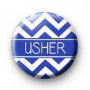 Chevron Blue Usher Button Badge