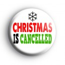 Christmas is Cancelled Badge