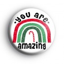 You Are Amazing Christmas Rainbow Badge