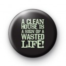 Wasted Life Button Badges