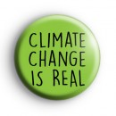 Climate Change IS Real Button Badge