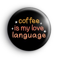 Coffee Is My Love Language Badge thumbnail