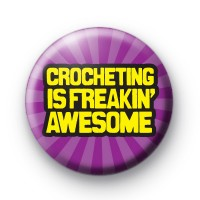 Crocheting is freakin awesome badge