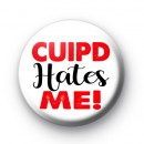 Cupid Hates Me Button Badge