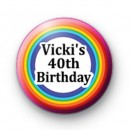 Custom 40th Rainbow Birthday Badge