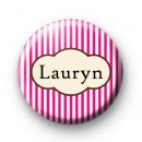 Bright Pink Stripey custom name Badges