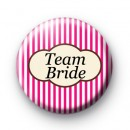 Bright Pink Stripey Team Bride badge