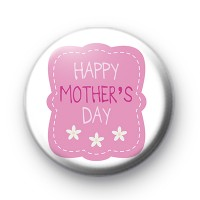 Cute Pink Happy Mothers Day Pin Badge