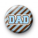 Stripey Dad Button Badge