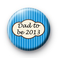 Blue Dad to be 2013 Badge