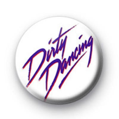 Dirty Dancing Badge