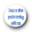 Dead or Alive Badges