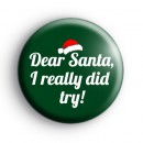 Dear Santa I really Did Try Badge