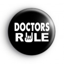Doctors RULE Badge